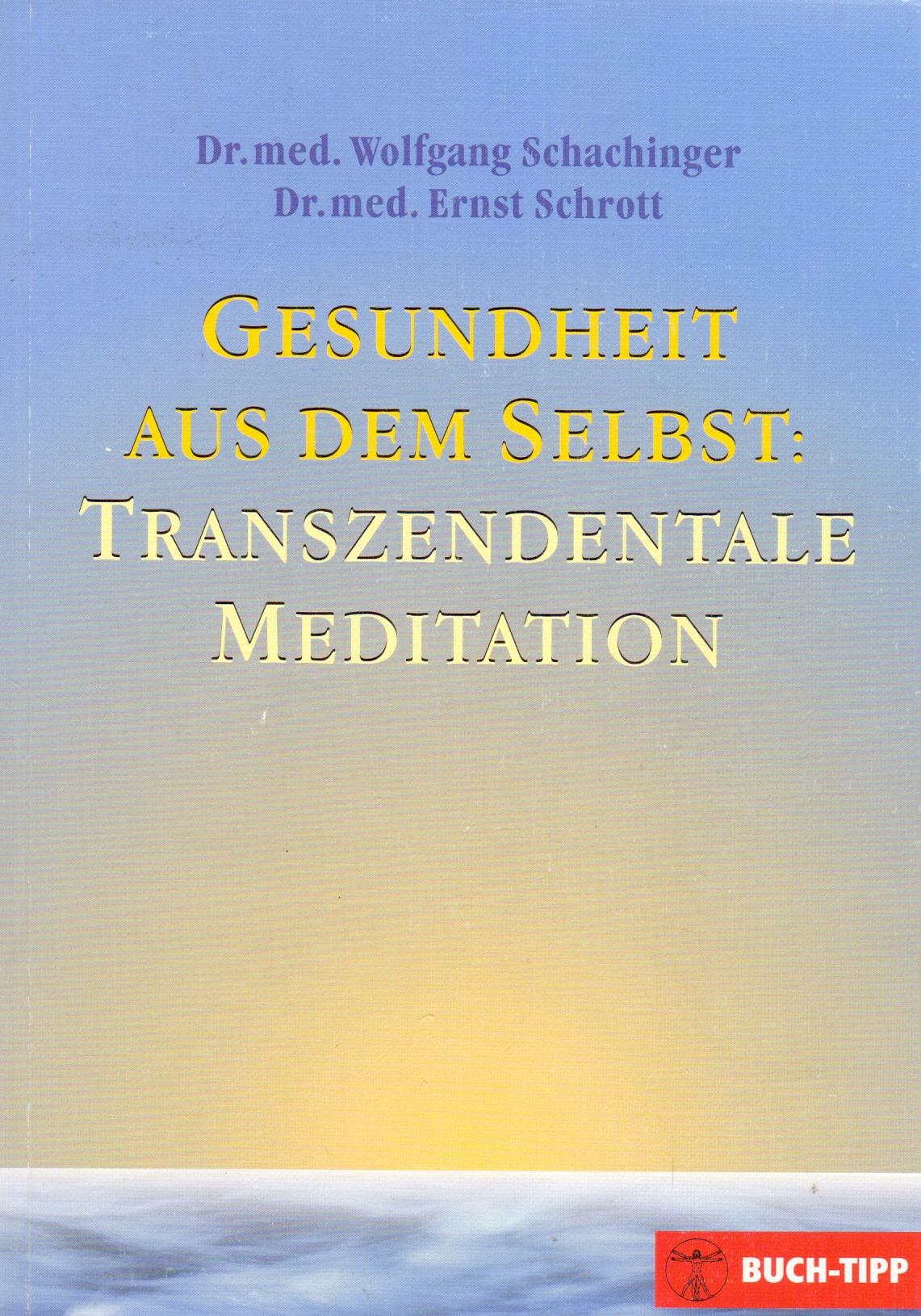 Gesundheit aus dem Selbst: Transzendentale Meditation - Wolfgang Schachinger [Taschenbuch, 4. Auflage 2005]