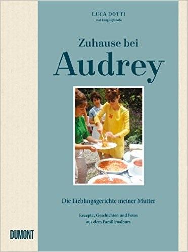 Zuhause bei Audrey: Die Lieblingsgerichte meine...
