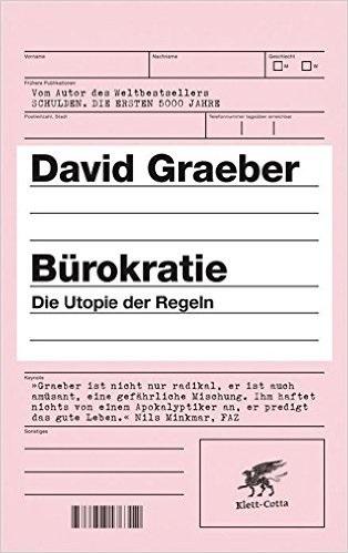 Bürokratie: Die Utopie der Regeln - David Graeber
