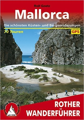 Rother Wanderführer: Mallorca - Die schönsten Küsten- und Bergwanderungen - 65 Touren mit GPS-Tracks [Taschenbuch, 13. A