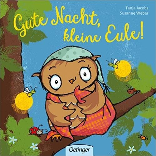 Gute Nacht, kleine Eule! - Susanne Weber