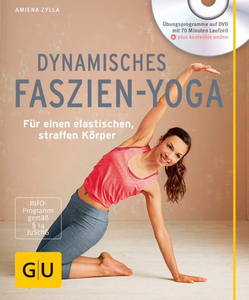 Dynamisches Faszien-Yoga: Für einen elastischen, straffen Körper - Amiena Zylla [Buch mit DVD]