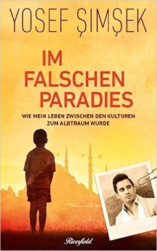 Im falschen Paradies: Wie mein Leben zwischen den Kulturen zum Albtraum wurde - Yosef Simsek