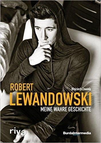 Meine wahre Geschichte - Robert Lewandowski, Wojciech Zawiola
