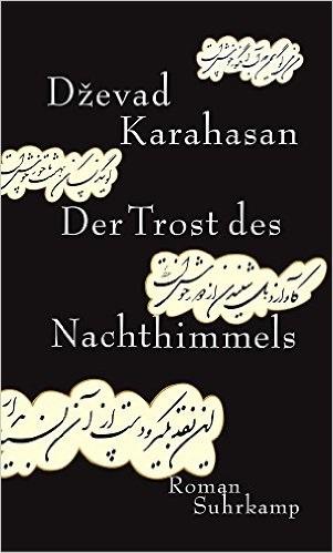 Der Trost des Nachthimmels - Dzevad Karahasan