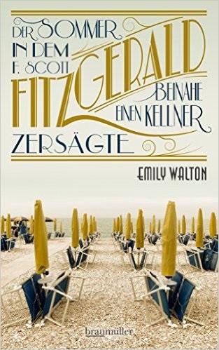 Der Sommer, in dem F. Scott Fitzgerald beinahe einen Kellner zersägte - Emily Walton