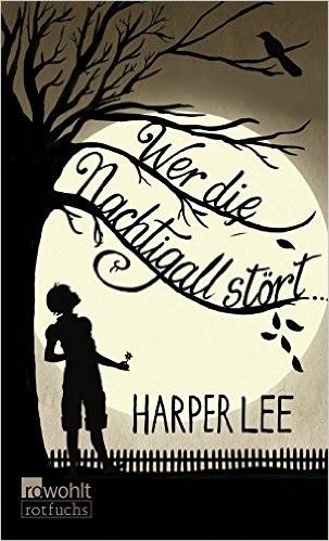 Wer die Nachtigall stört ... - Harper Lee