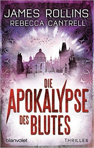 Die Apokalypse des Blutes: Erin Granger 3 - James Rollins, Rebecca Cantrell