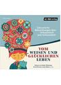 Vom weisen und glücklichen Leben: Literarische Betrachtungen über Gelassenheit und Achtsamkeit - Hermann Hesse et al.