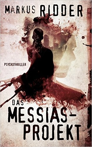 Das Messias-Projekt - Markus Ridder