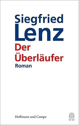 Der Überläufer - Siegfried Lenz [Gebundene Ausgabe]