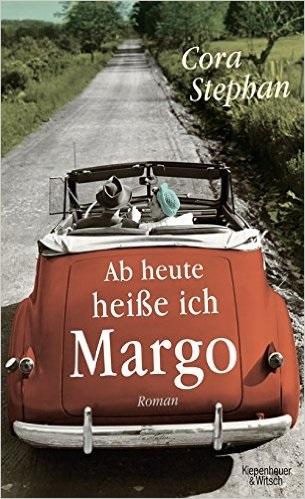 Ab heute heiße ich Margo - Cora Stephan