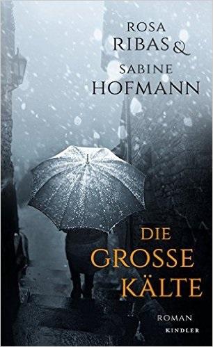 Die große Kälte - Rosa Ribas, Sabine Hofmann