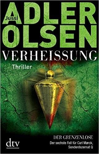 Verheißung - Der Grenzenlose: Der sechste Fall für Carl Mørck, Sonderdezernat Q - Jussi Adler-Olsen