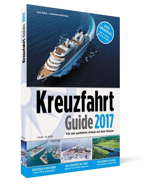 Kreuzfahrt Guide 2017. Für den perfekten Urlaub...