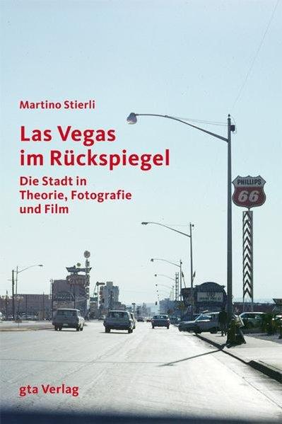 Las Vegas im Rückspiegel. Die Stadt in Theorie,...