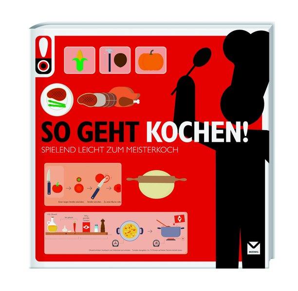 So geht Kochen!. Das ultimative Anleitungsbuch ...