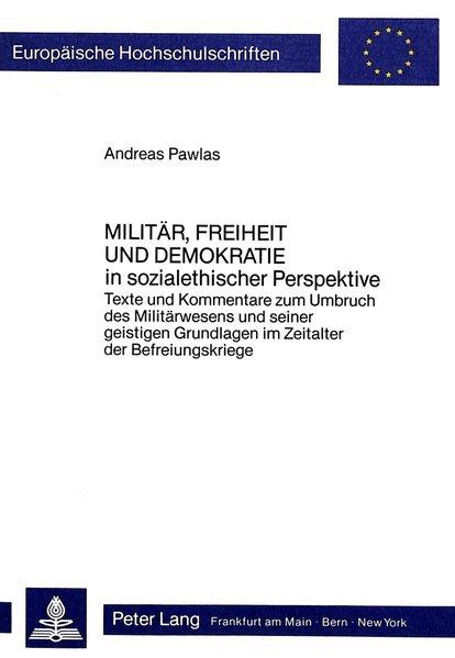 Militär, Freiheit und Demokratie. in sozialethi...