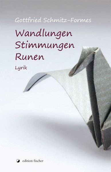 Wandlungen - Stimmungen - Runen. Lyrik - Gottfried Schmitz-Formes [Broschiert]