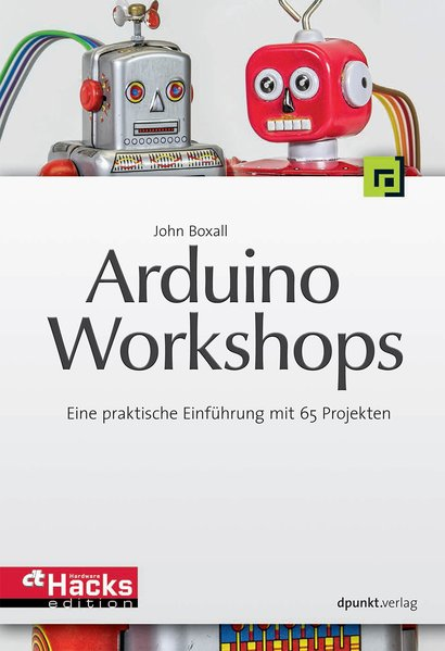 Arduino-Workshops. Eine praktische Einführung m...