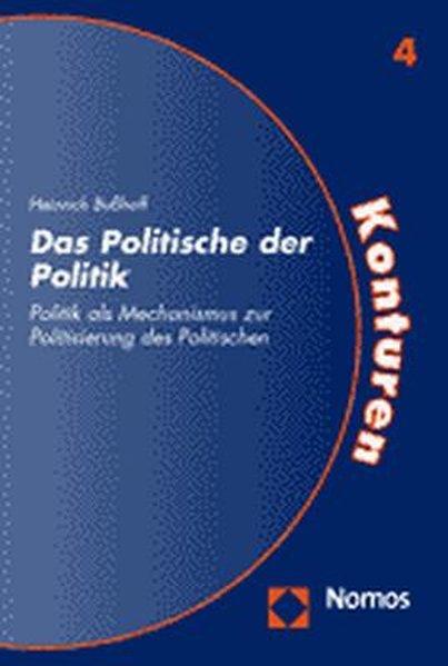 Das Politische der Politik. Politik als Mechani...