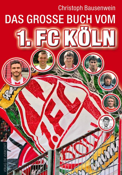 Das große Buch vom 1. FC Köln - Christoph Bausenwein [Gebundene Ausgabe]