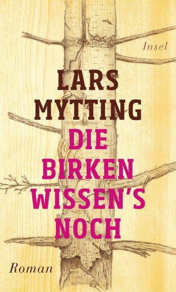 Die Birken wissen´s noch. Roman - Lars Mytting ...