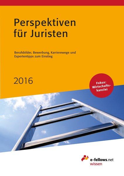 Perspektiven für Juristen 2016. Berufsbilder, B...