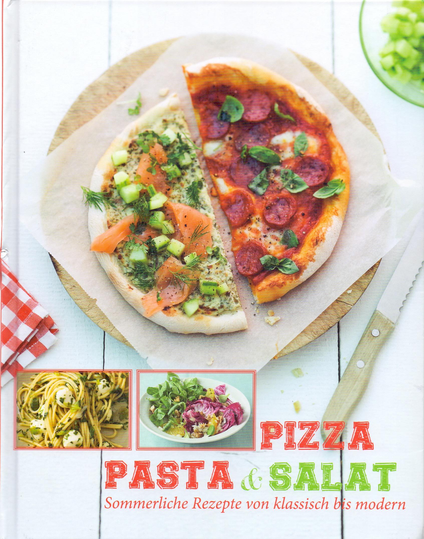 Pizza, Pasta & Salat - Sommerliche Rezepte von ...