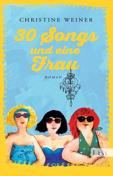 30 Songs und eine Frau. Roman - Christine Weine...