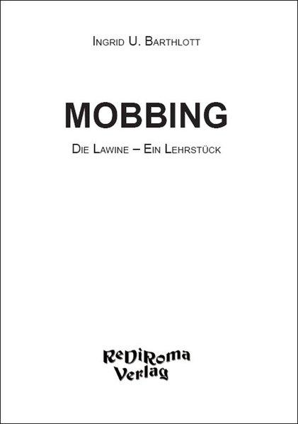 Mobbing. Die Lawine - Ein Lehrstück - Uda Kuhn ...
