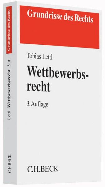 Wettbewerbsrecht - Tobias Lettl [Taschenbuch]