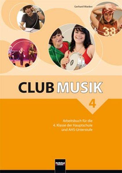 Club Musik 4 NEU Arbeitsbuch. für die 4. Klasse...