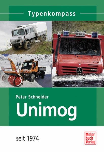 Unimog. seit 1974 - Peter Schneider [Taschenbuch]