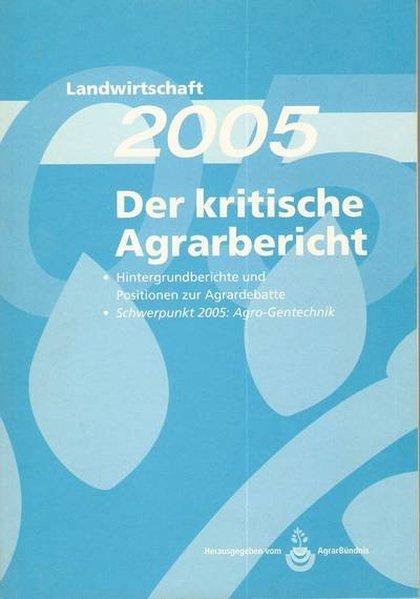 Landwirtschaft - Der kritische Agrarbericht. Da...