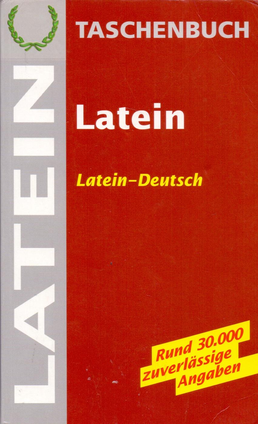 Latein: Latein-Deutsch - Rund 30.000 zuverlässi...