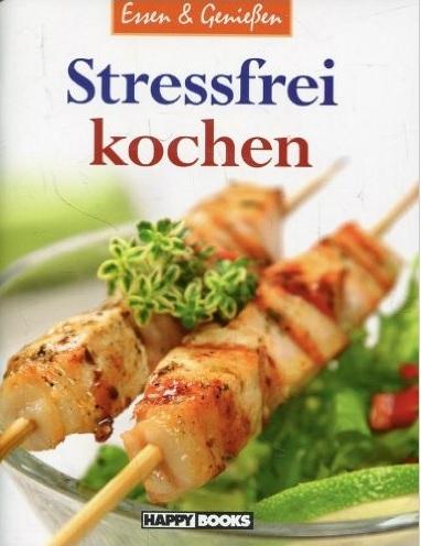 Essen & Genießen: Stressfrei kochen [Broschiert]