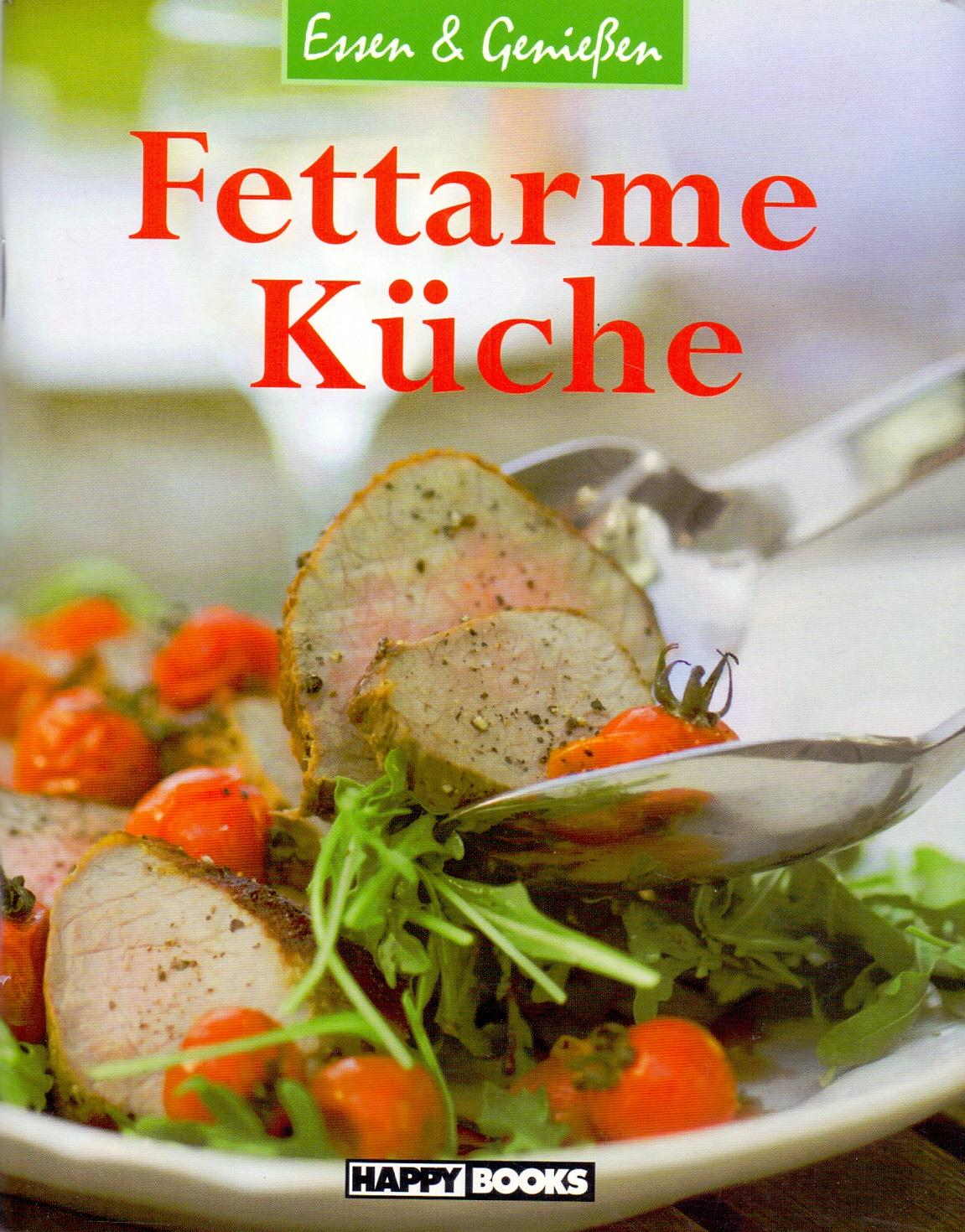 Essen und Genießen: Fettarme Küche [Broschiert]