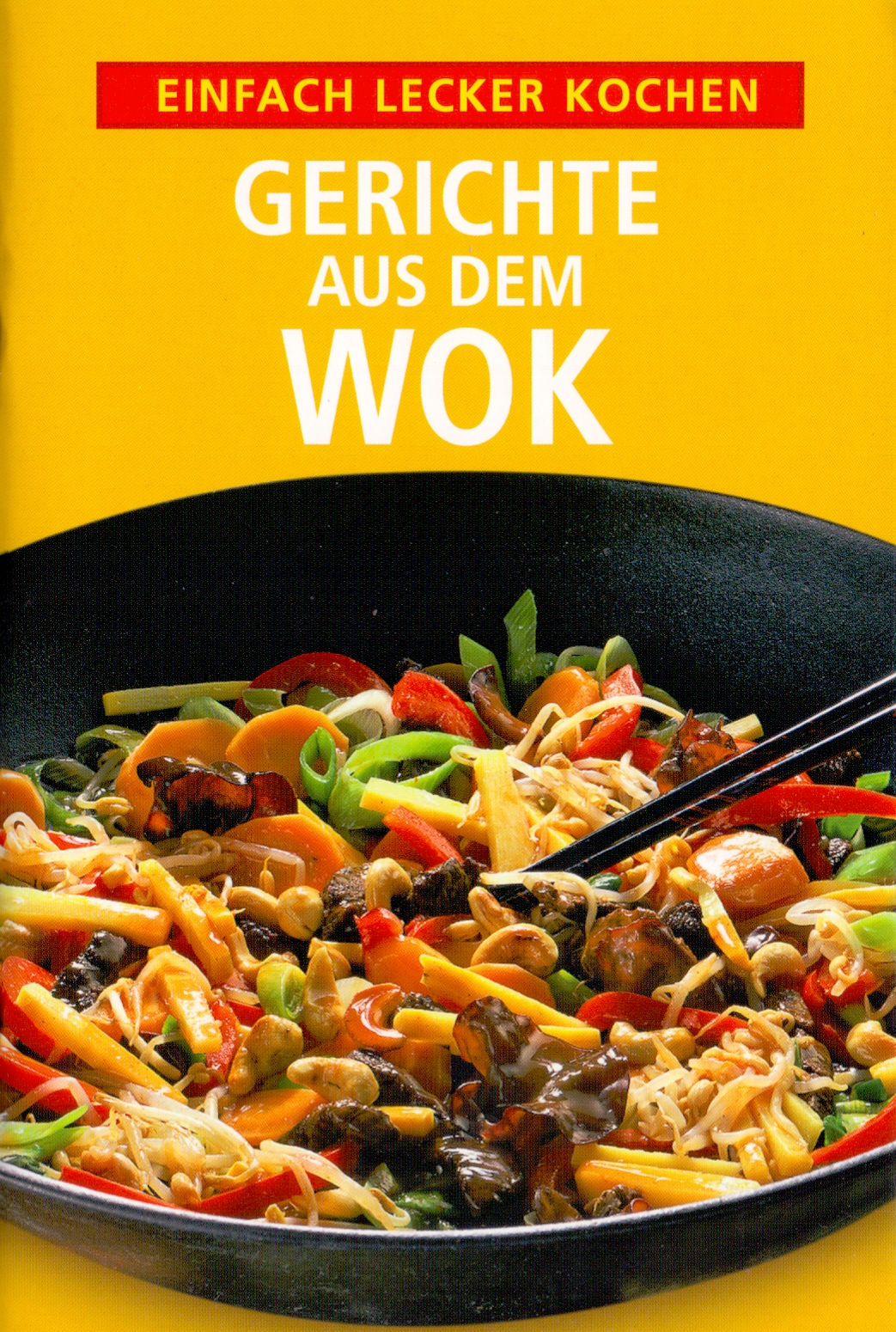 Einfach lecker Kochen: Gerichte aus dem Wok [Br...