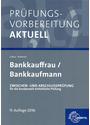 Prüfungsvorbereitung Aktuell: Bankkauffrau / Bankkaufmann - Zwischen- und Abschlussprüfung, Gesamtpaket - Gerhard Colbus & Konrad Ohlwerter [Broschiert, 11. Auflage 2016]