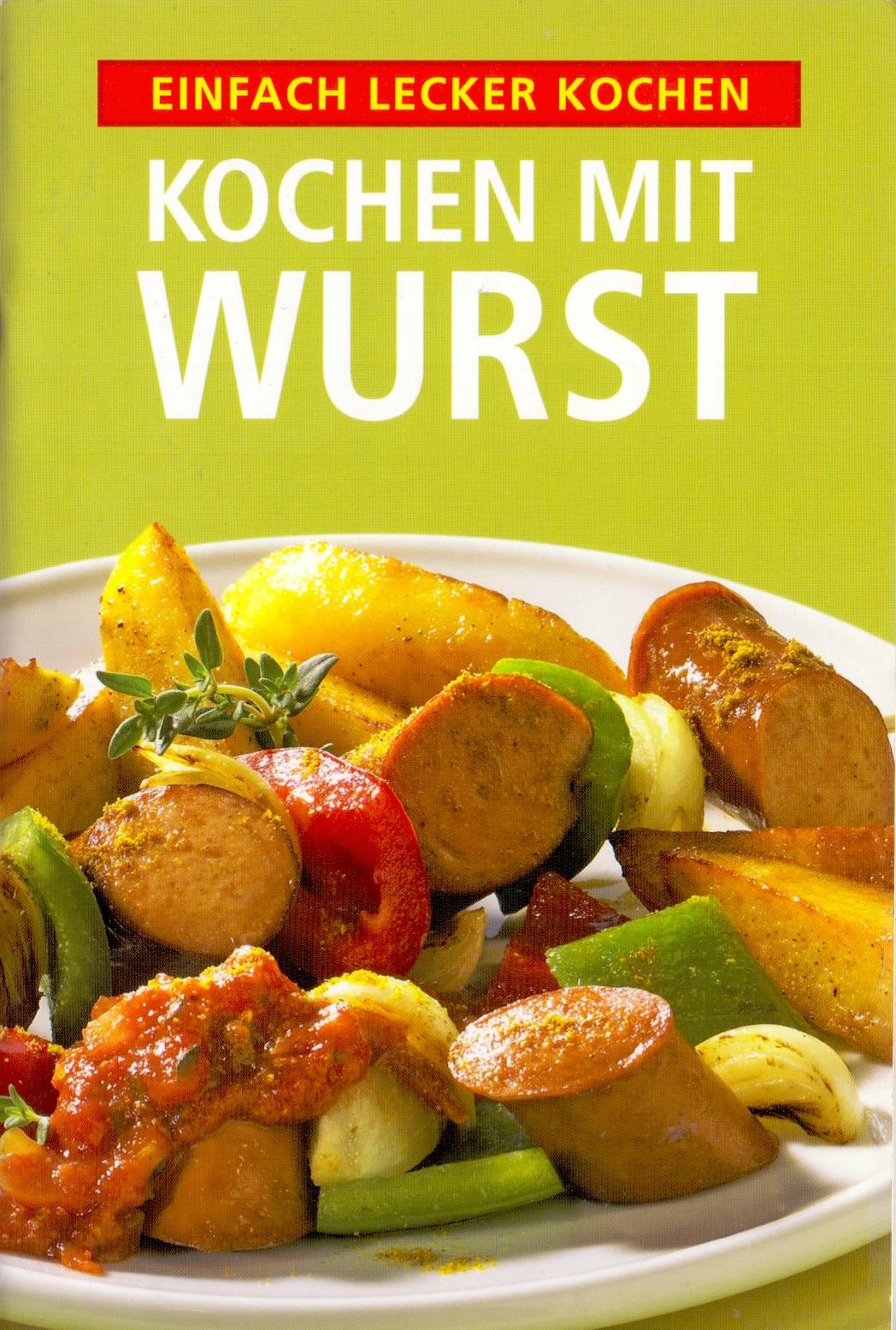 Einfach lecker Kochen: Kochen mit Wurst [Brosch...