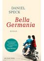 Bella Germania - Daniel Speck [Taschenbuch]