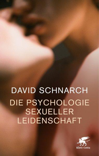 Die Psychologie sexueller Leidenschaft - David ...