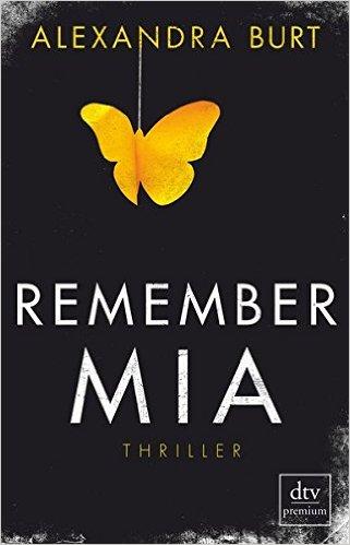Remember Mia - Alexandra Brut [Taschenbuch]