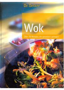 Wok - Über 70 Rezepte, die garantiert gelingen [Gebundene Ausgabe]