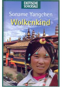 Exotische Schicksale: Wolkenkind - Soname Yangchen [Gebundene Ausgabe, Weltbild]