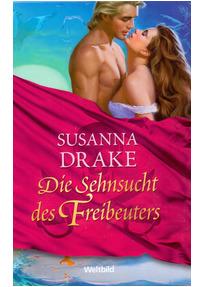Die Sehnsucht des Freibeuters - Susanna Drake [Weltbild, Gebundene Ausgabe]