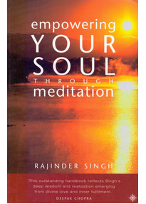 Empowering Your Soul Through Meditation - Rajinder Singh [Softcover]