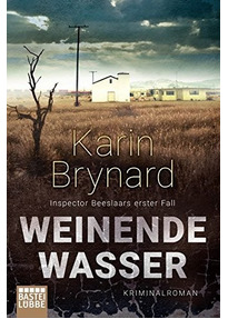 Weinende Wasser: Inspector Beeslaars erster Fall - Karin Brynard [Taschenbuch]