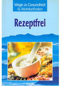 Wege zu Gesundheit & Wohlbefinden: Rezeptfrei - Ernstwalter Clees [Gebundene Ausgabe]
